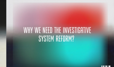 Why we need the investigative system reform
